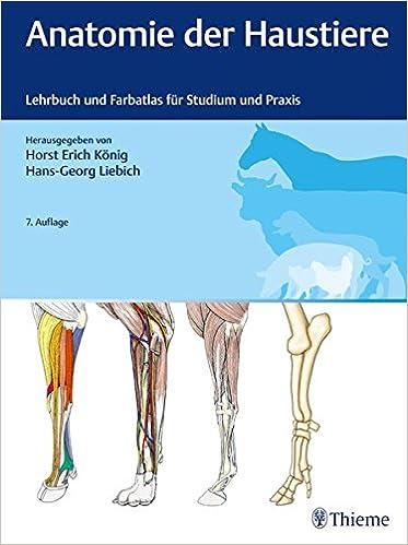 Anatomie der Haustiere: Lehrbuch und Farbatlas für Studium und ...