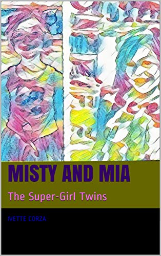 Misty and Mia: The Super-Girl Twins (Getting to Know You Book 1)