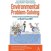 Environmental Problem-Solving A Video-Enhanced Self-Instructional e-Book from MIT: An Overview of the Tools of Environmental Policy-Making and Decision-Making