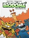 Biodome V. 01 Dans le Sens du Poil par Antoine