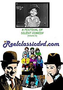 A FESTIVAL OF SILENT COMEDY (Volume 6)