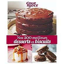 Nos 200 meilleurs desserts et biscuits: Notre coffre aux trésors pour dent sucrée (French Edition)