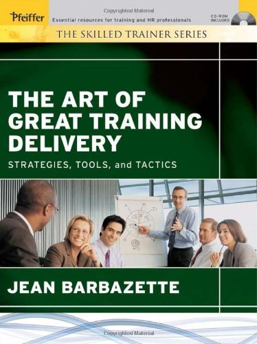 Art Great Training Delivery w/: Strategies, Tools, and Tactics (Skilled Trainer) by Barbazette (5-May-2011) Paperback - Barbazettes Trainers