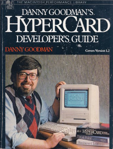 Danny Goodman's Hypercard Developer's Guide (Macintosh performance library)