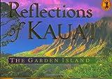 Reflections of Kauai: The Garden Island