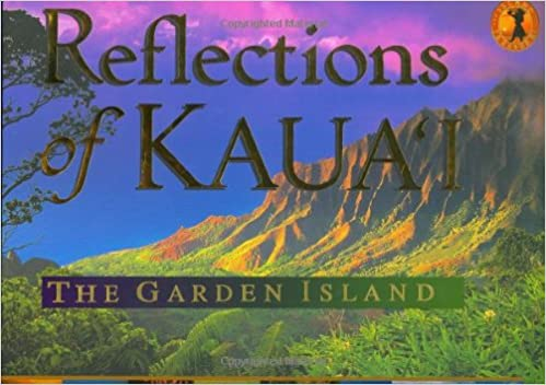 reflections of kauai the garden island cheryl chee tsutsumi ann cecil 9780896103863 amazoncom books - The Garden Island