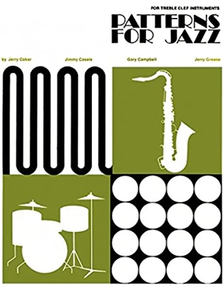 Patterns for Jazz Treble Clef Instruments: Amazon.es: Coker, Jerry ...