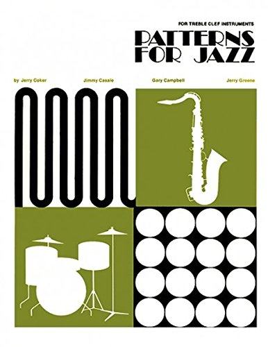 Patterns for Jazz -- A Theory Text for Jazz Composition and Improvisation: Treble Clef - Ensemble Jazz Large