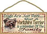 Dogs Are Just Pets But A Yorkie Is Part Of The Family Dog Sign Plaque 5