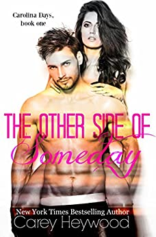 The Other Side of Someday (Carolina Days Book 1) by [Heywood, Carey]