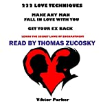 222 Love Techniques to Make Any Man Fall in Love with You and Get Your Ex Back: Learn the Secret Laws of Enchantment | Victor Parker