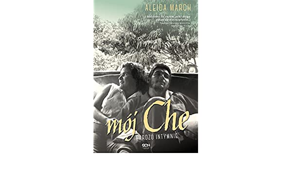 Mój Che Bardzo Intymnie Amazones Aleida March Libros En