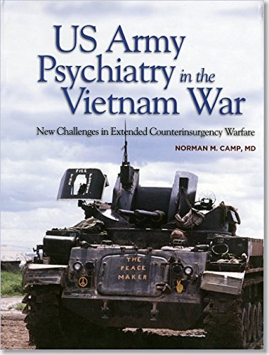 US Army Psychiatry in the Vietnam War: New Challenges in Extended Counterinsurgency Warfare (Textbooks of Military Medicine) by Department of the Army