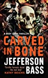 Carved in Bone by Jefferson Bass front cover