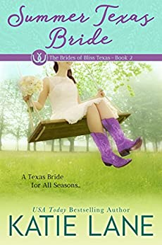 Summer Texas Bride (The Brides of Bliss Texas Book 2) by [Lane, Katie]