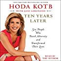 Ten Years Later Audiobook by Hoda Kotb Narrated by Hoda Kotb