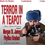 Terror in a Teapot: Silver Sisters, Book 2 | Morgan St. James,Phyllice Bradner