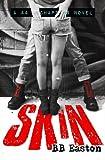 Skin (A 44 Chapters Novel) (Volume 1)
