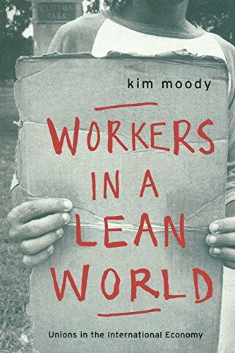 Workers in a lean World: Unions in the International Economy (Haymarket Series)