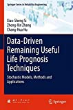 img - for Data-Driven Remaining Useful Life Prognosis Techniques: Stochastic Models, Methods and Applications (Springer Series in Reliability Engineering) book / textbook / text book