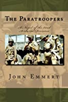 The Paratroopers: A Story of the 82nd Airborne Division (Airborne Trilogy) (Volume 1)