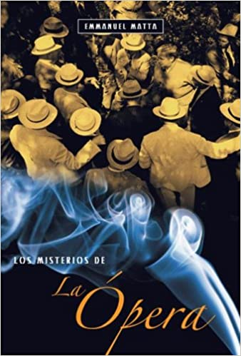 Los misterios de la opera (Spanish Edition): Emmanuel Matta: 9789506440930: Amazon.com: Books