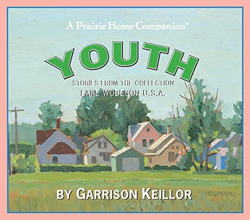Lake Wobegon U.S.A.: Youth (Prairie Home Companion (Audio)) by HighBridge Audio