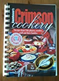 img - for Bob Baumhower's Crimson Cookery: Recipes from Tide Players, Coaches, Staff, and Their Families book / textbook / text book
