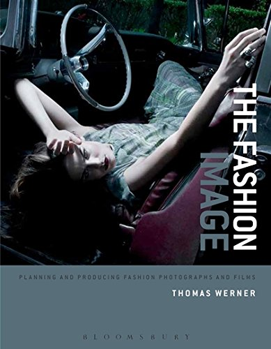 The Fashion Image: Planning and Producing Fashion Photographs and Films by Bloomsbury Visual Arts (Image #1)