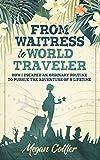 From Waitress to World Traveler
