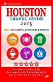 Houston Travel Guide 2015: Shop, Restaurants, Attractions & Nightlife in Houston, Texas (City Travel Guide 2015)
