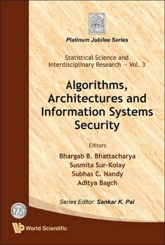 Algorithms, Architectures and Information Systems Security (Statistical Science and Interdisciplinary Research: Platinum Jubilee) by Brand: World Scientific Publishing Company