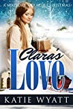 Clara's  Love (A Mallory Miracle Christmas Series Book 1)