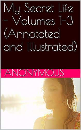 My Secret Life Volumes 1-3 By Anonymous