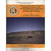 Geology of the Iron Mountain Kimberlite District and Nearby Kimberlitic Indicator Mineral Anomalies in Southeastern Wyoming