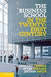 img - for The Business School in the Twenty-First Century: Emergent Challenges and New Business Models book / textbook / text book