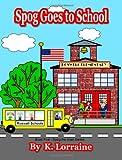 Spog Goes to School, K. Lorraine, 1478234431