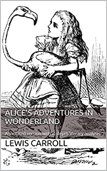literary analysis of the novel alice s adventures in wonderland by lewis carroll The book his sense of humor is present in alice, and it keeps the book from becoming pure nightmare carroll's rage for order in life helps explain his interest in the lewis carroll, p 136 15john skinner, le~tis carroll's adventures in wonderland, the american imago, iv (december, 1947), 10 16l q£ clt.