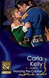 Front cover for the book Marrying the Captain by Carla Kelly