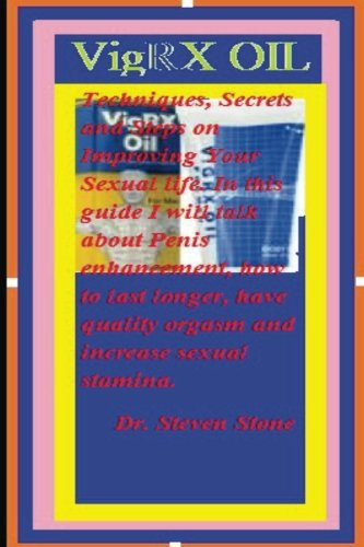 Download VigRX Oil: By Techniques, secrets and steps on improving your asexua life pdf epub