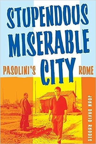 Stupendous, Miserable City: Pasolini?s Rome by John David Rhodes (2007-03-09)