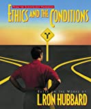 Ethics and the Conditions, L. Ron Hubbard, 0884049175