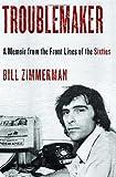 Troublemaker, Bill Zimmerman, 0385533489