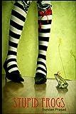 Stupid Frogs, Sundari Prasad, 0557075114