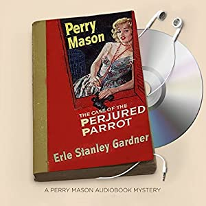 The Case of the Perjured Parrot Audiobook