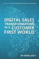 Digital Sales Transformation In a Customer First World Front Cover