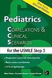 Pediatrics Correlations and Clinical Scenarios by Elizabeth V. August (2015-11-01)