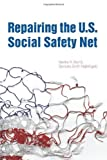 img - for Repairing the U.S. Social Safety Net by Martha Burt (2010-01-05) book / textbook / text book