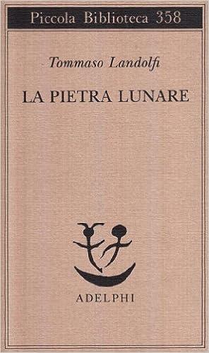 La pietra lunare - Tommaso Landolfi