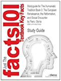 Studyguide for the Humanistic Tradition Book 3: the European Renaissance, the Reformation, and Global Encounter by Gloria Fiero, ISBN 9780077422813, Cram101 Textbook Reviews, 1490278508